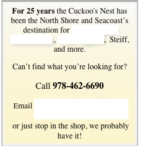 For 25 years the Cuckoo's Nest has been the North Shore and Seacoast's destination for Signed Sports Memorabilia , Team Apparel,  Steiff, and more.  
